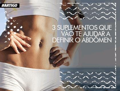 3 Suplementos que vão ajudar a definir o abdômen